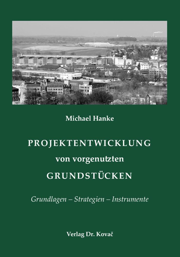 Cover: Projektentwicklung von vorgenutzten Grundstücken