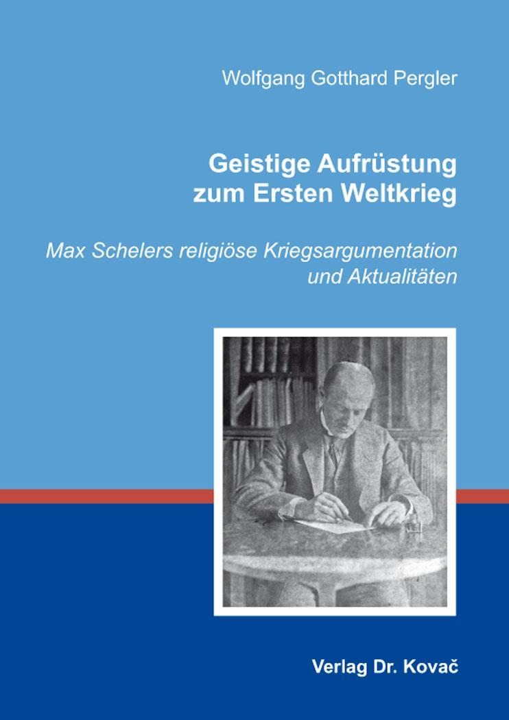 Cover: Geistige Aufrüstung zum Ersten Weltkrieg