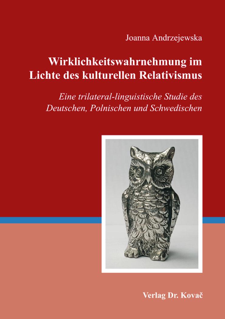 Cover: Wirklichkeitswahrnehmung im Lichte des kulturellen Relativismus