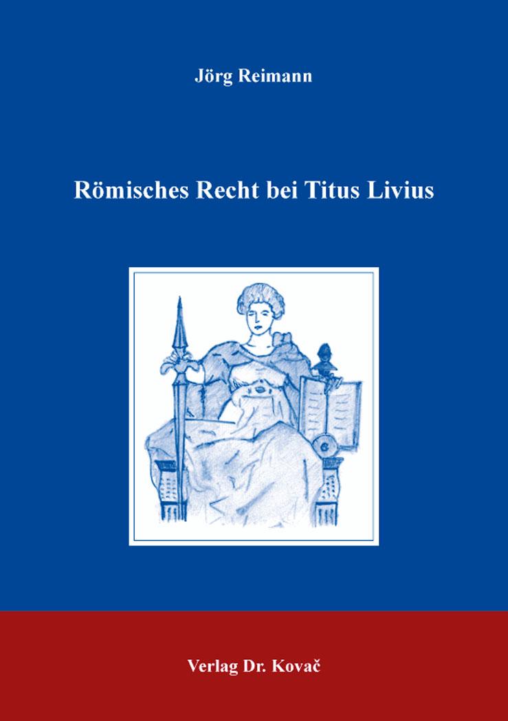 Cover: Römisches Recht bei Titus Livius