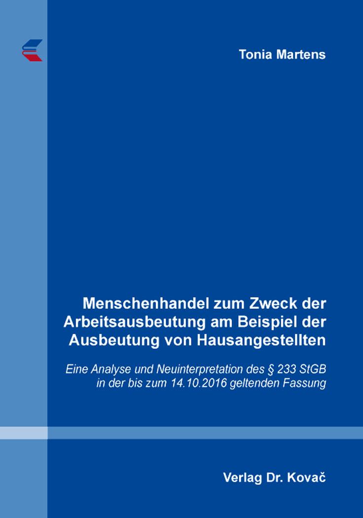 Cover: Menschenhandel zum Zweck der Arbeitsausbeutung am Beispiel der Ausbeutung von Hausangestellten