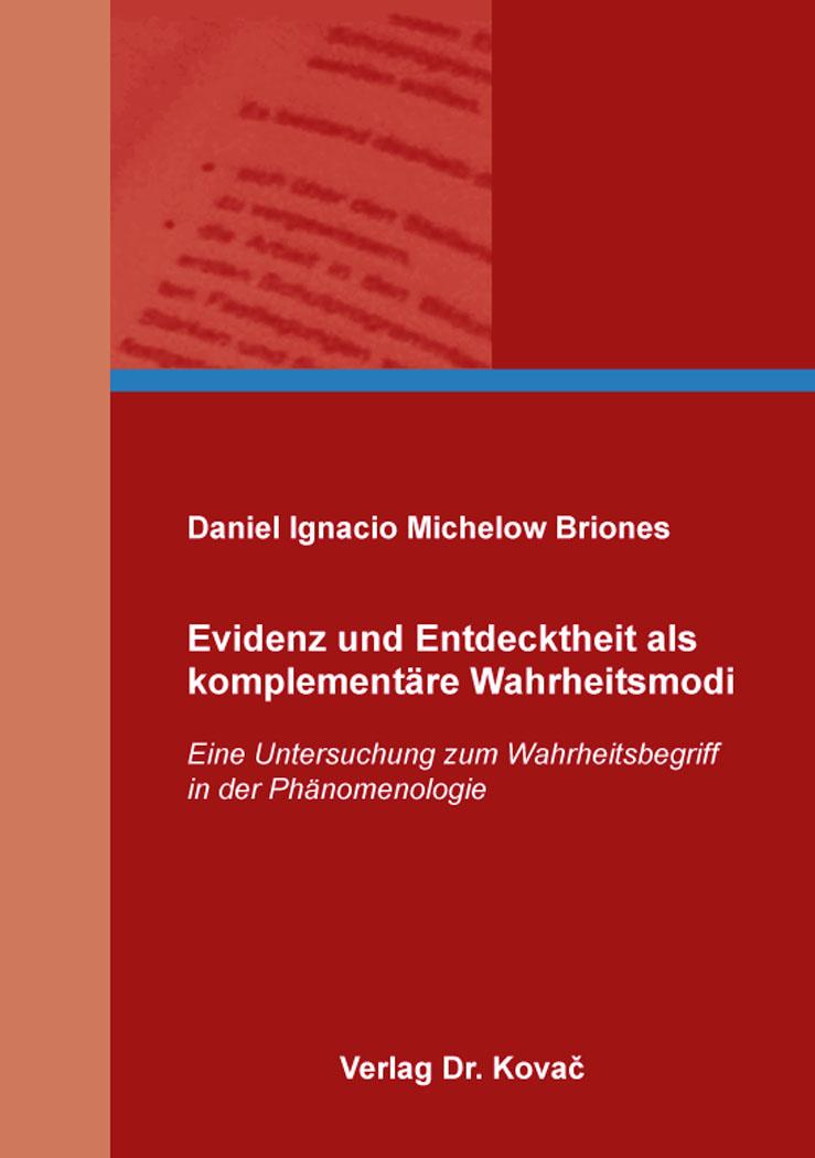 Cover: Evidenz und Entdecktheit als komplementäre Wahrheitsmodi