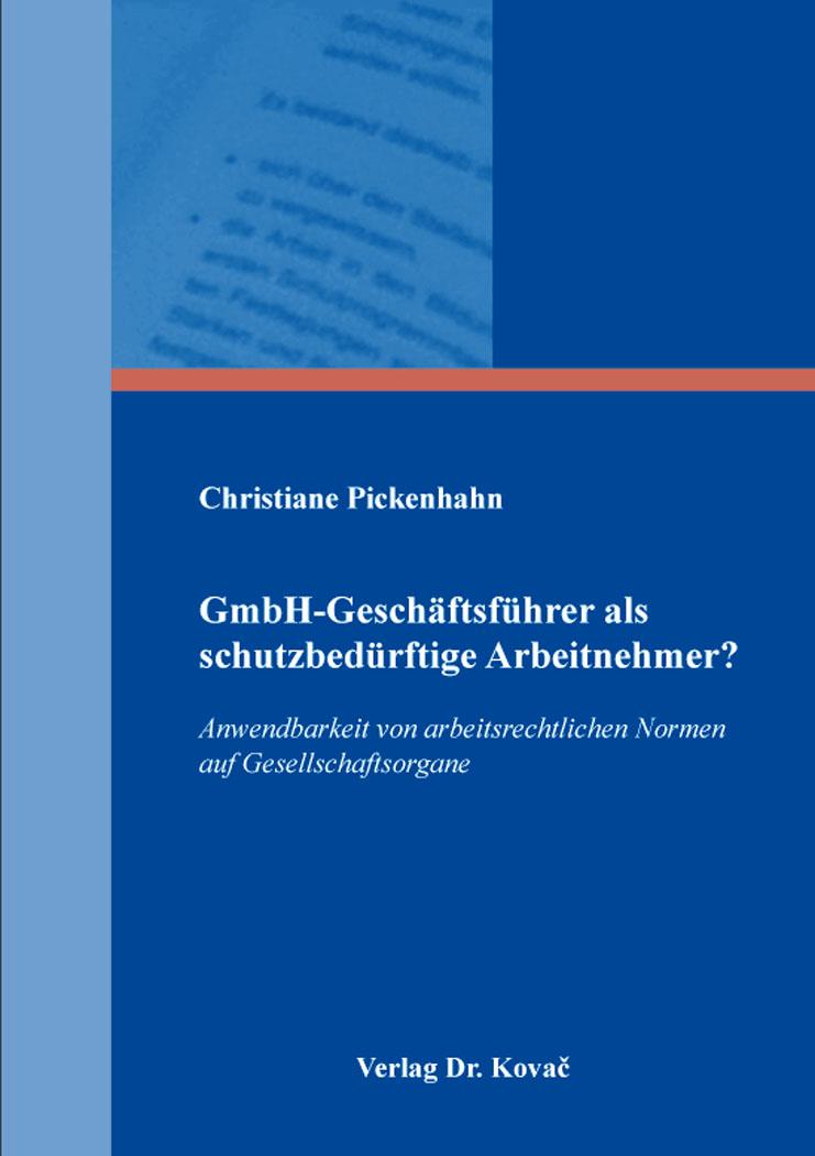 Cover: GmbH-Geschäftsführer als schutzbedürftige Arbeitnehmer?