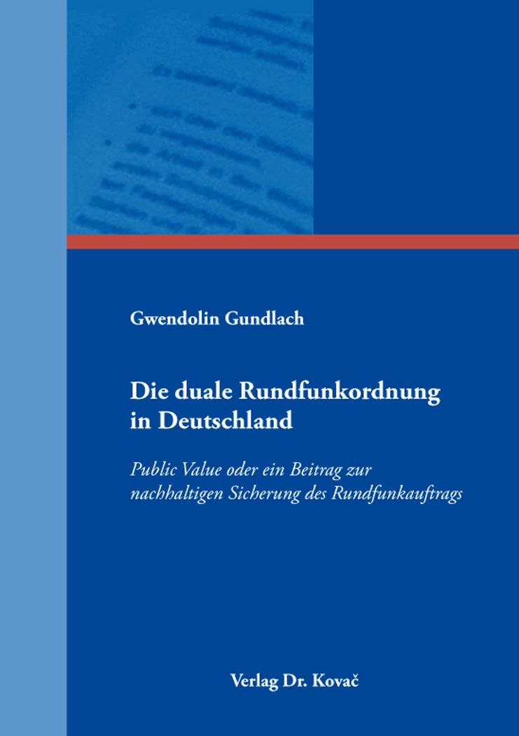Cover: Die duale Rundfunkordnung in Deutschland