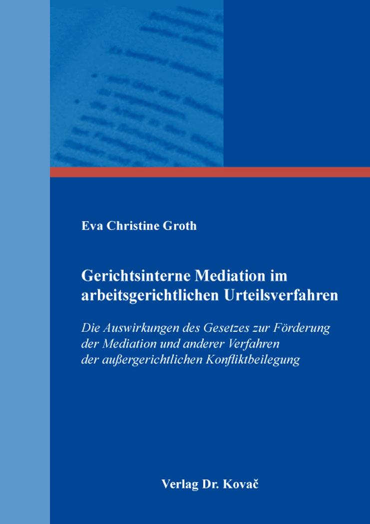 Cover: Gerichtsinterne Mediation im arbeitsgerichtlichen Urteilsverfahren