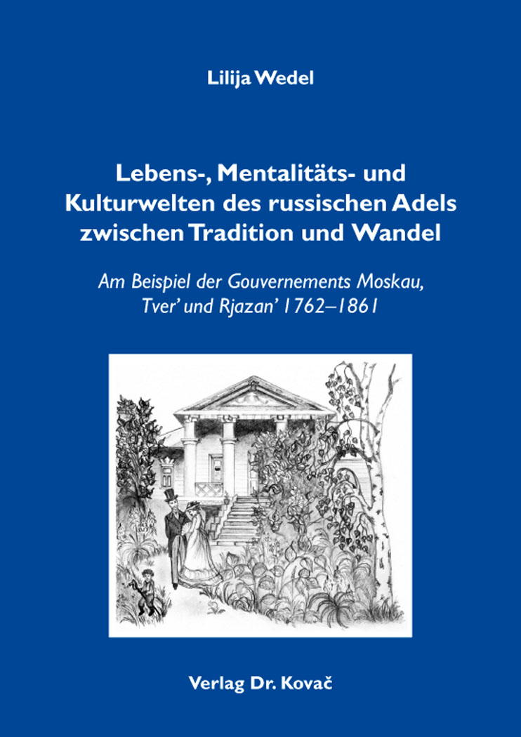 Cover: Lebens-, Mentalitäts- und Kulturwelten des russischen Adels zwischen Tradition und Wandel