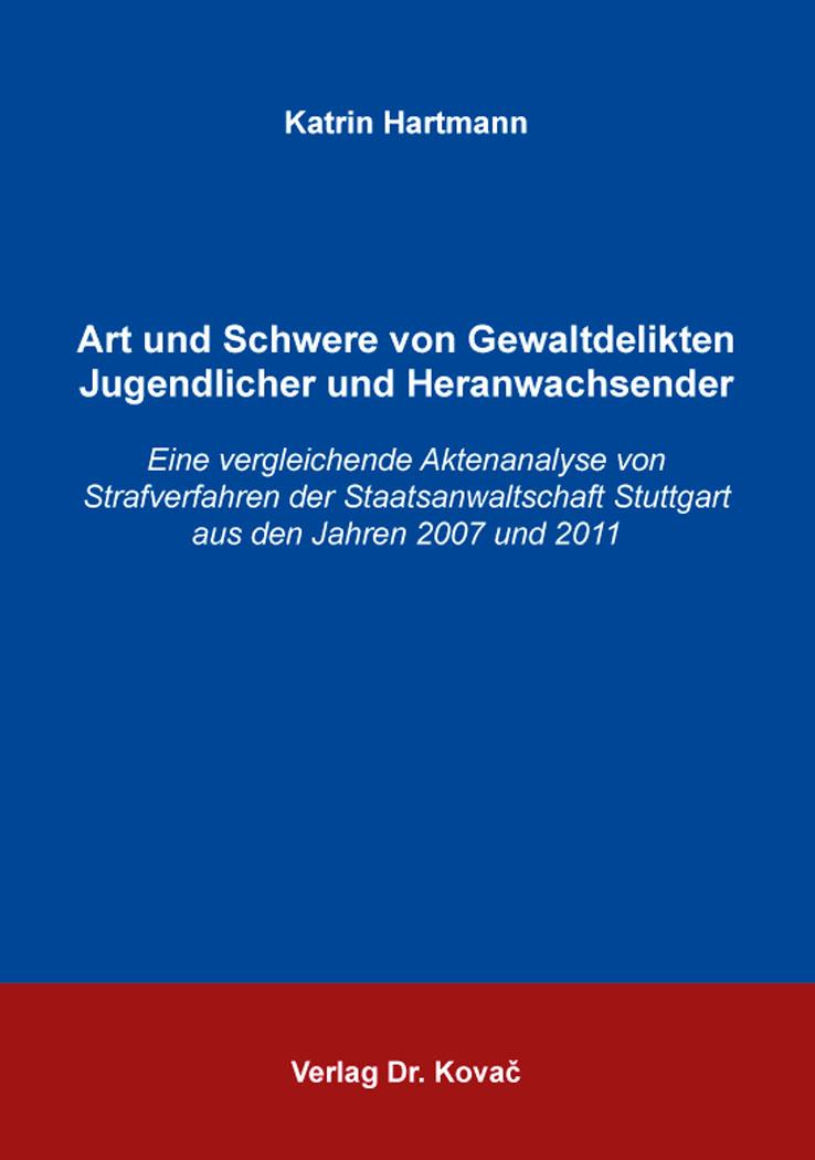 Cover: Art und Schwere von Gewaltdelikten Jugendlicher und Heranwachsender