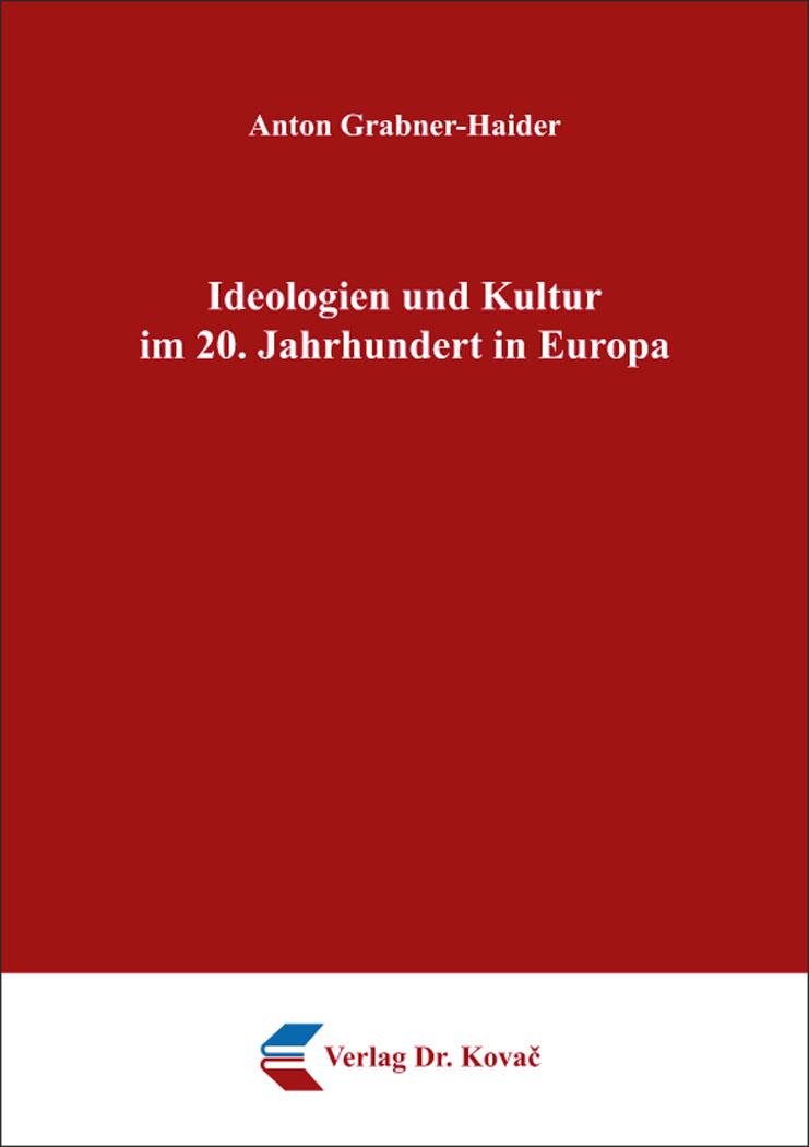 Cover: Ideologien und Kultur im 20. Jahrhundert in Europa