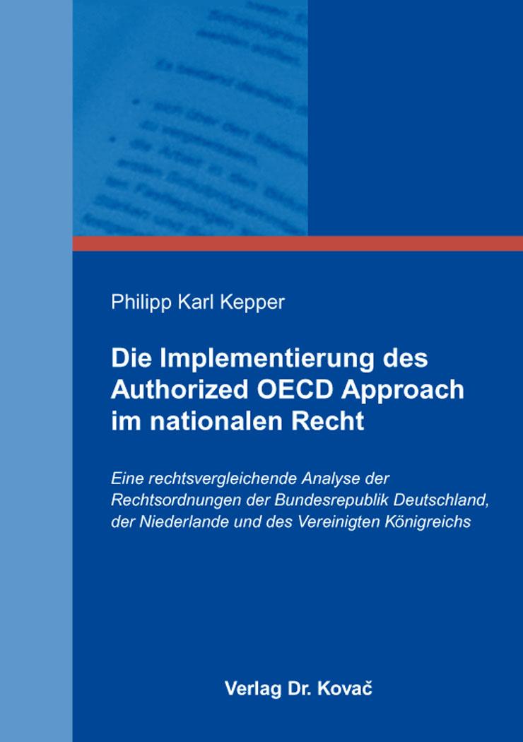 Cover: Die Implementierung des Authorized OECD Approach im nationalen Recht