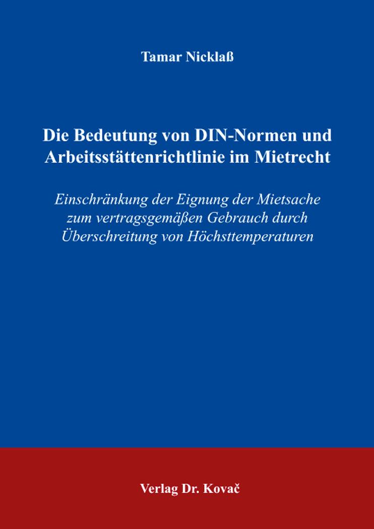 Cover: Die Bedeutung von DIN-Normen und Arbeitsstättenrichtlinie im Mietrecht