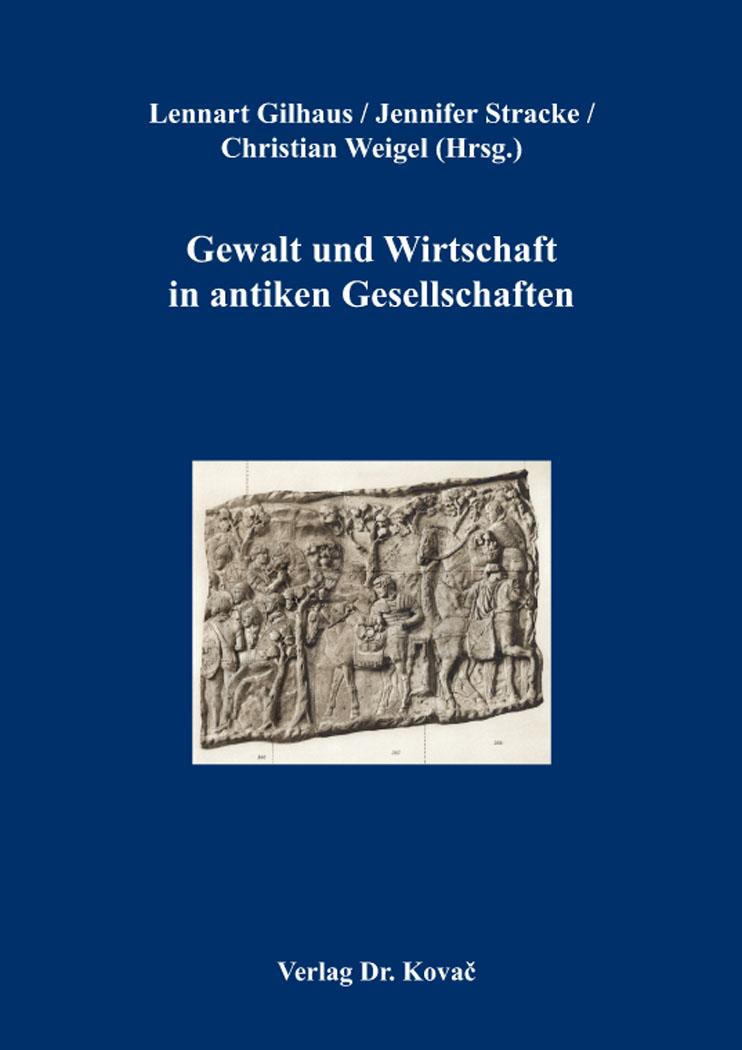 Cover: Gewalt und Wirtschaft in antiken Gesellschaften