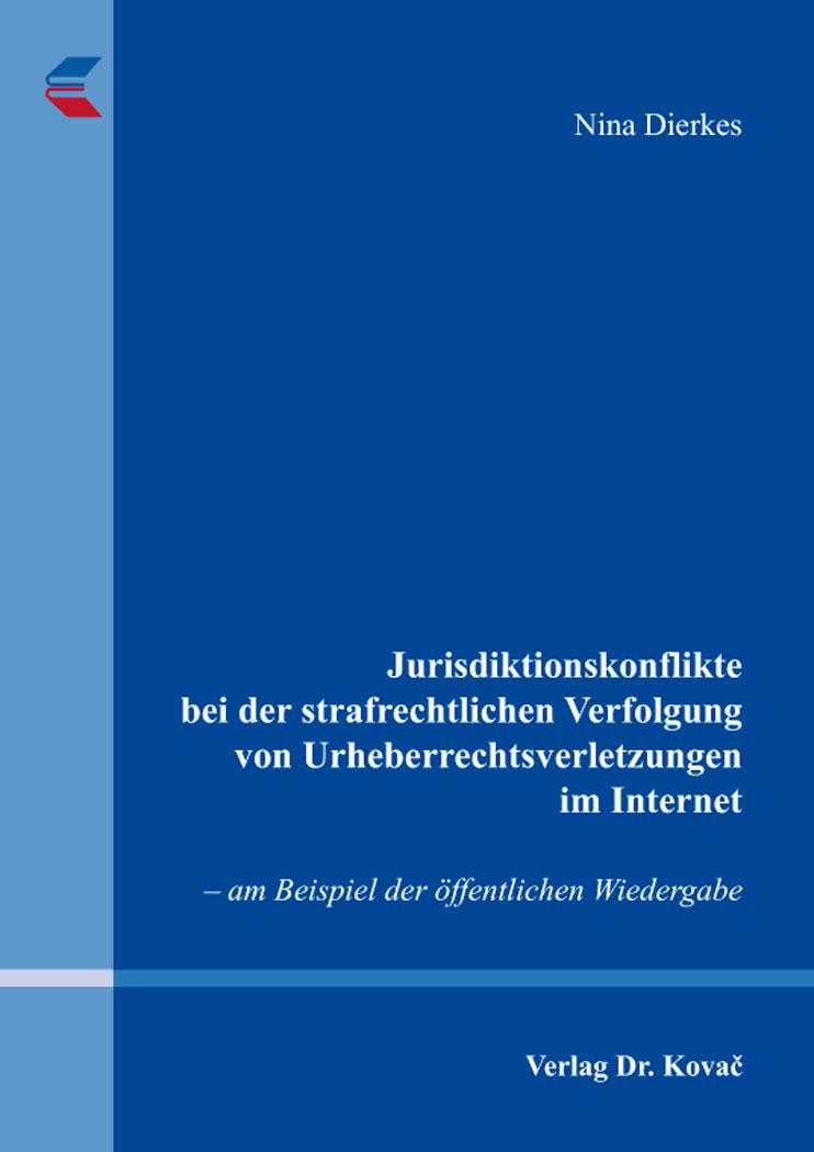 Cover: Jurisdiktionskonflikte bei der strafrechtlichen Verfolgung von Urheberrechtsverletzungen im Internet