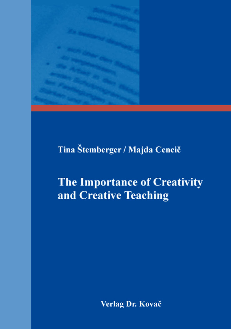 Cover: The Importance of Creativity and Creative Teaching
