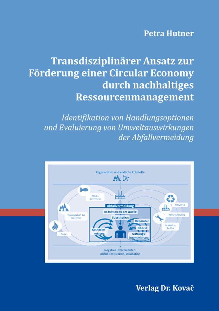 Cover: Transdisziplinärer Ansatz zur Förderung einer Circular Economy durch nachhaltiges Ressourcenmanagement