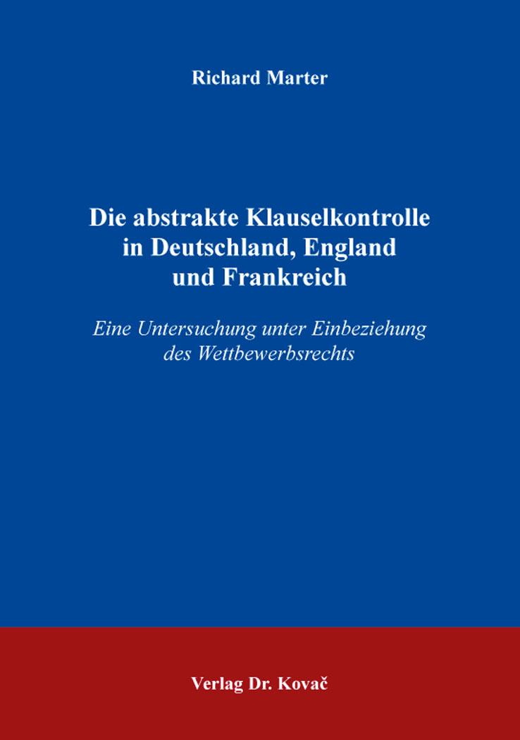 Cover: Die abstrakte Klauselkontrolle in Deutschland, England und Frankreich
