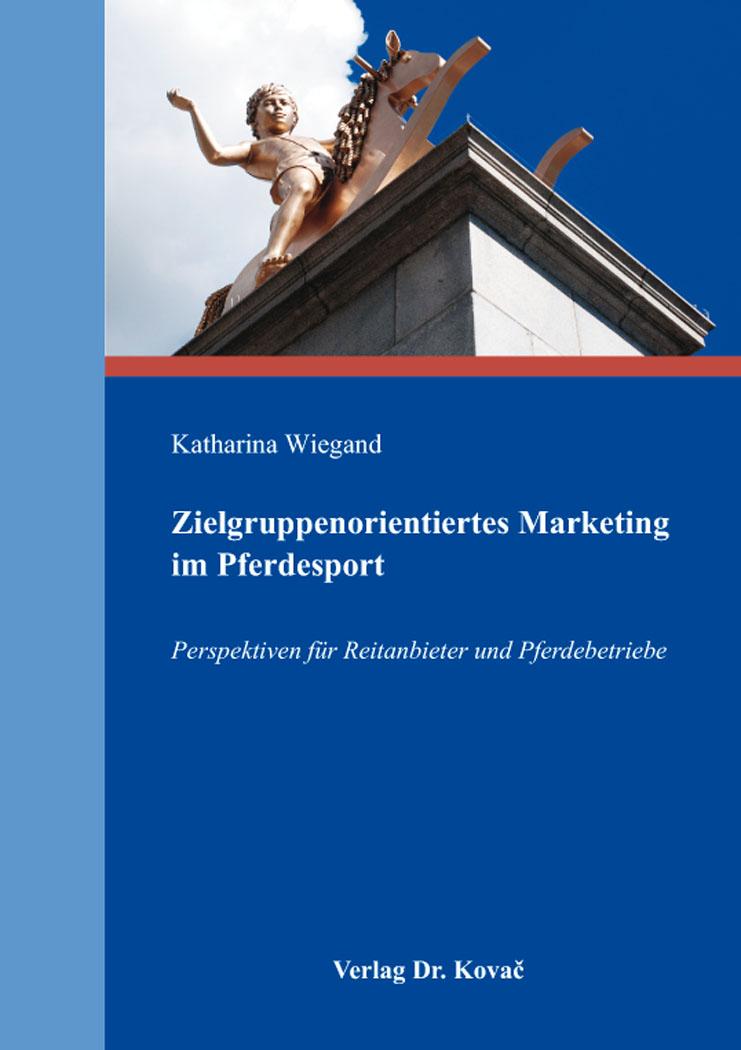 Cover: Zielgruppenorientiertes Marketing im Pferdesport
