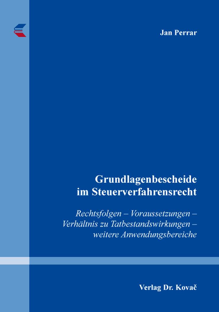 Cover: Grundlagenbescheide im Steuerverfahrensrecht