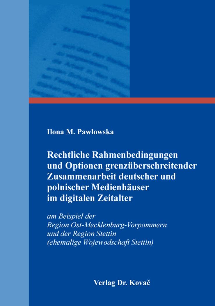 Cover: Rechtliche Rahmenbedingungen und Optionen grenzüberschreitender Zusammenarbeit deutscher und polnischer Medienhäuser im digitalen Zeitalter
