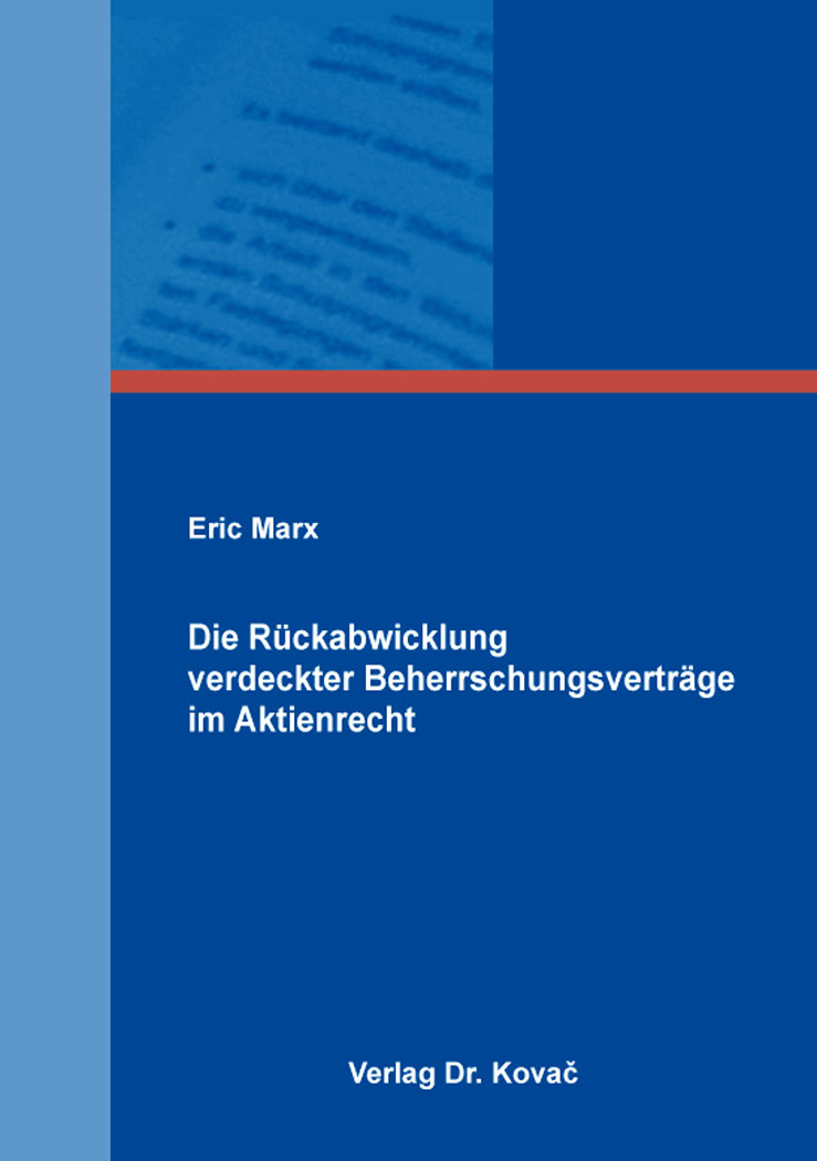 Cover: Die Rückabwicklung verdeckter Beherrschungsverträge im Aktienrecht