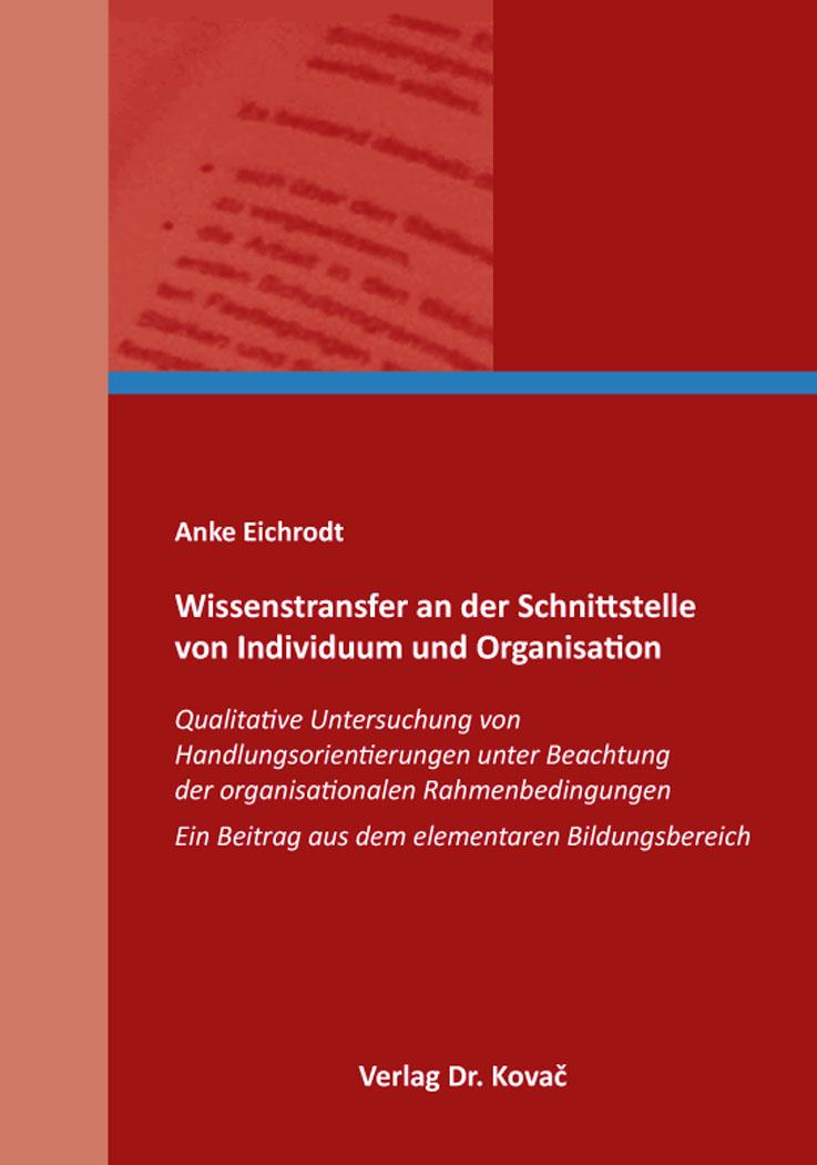 Cover: Wissenstransfer an der Schnittstelle von Individuum und Organisation
