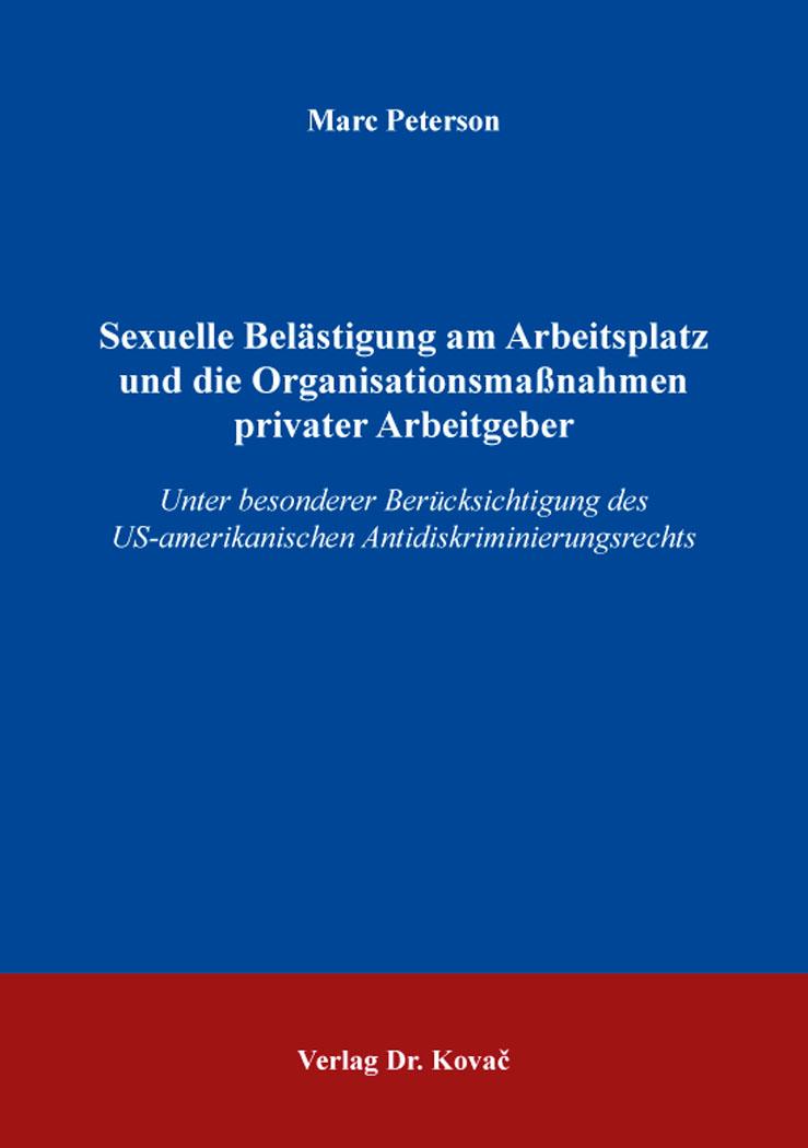 Cover: Sexuelle Belästigung am Arbeitsplatz und die Organisationsmaßnahmen privater Arbeitgeber