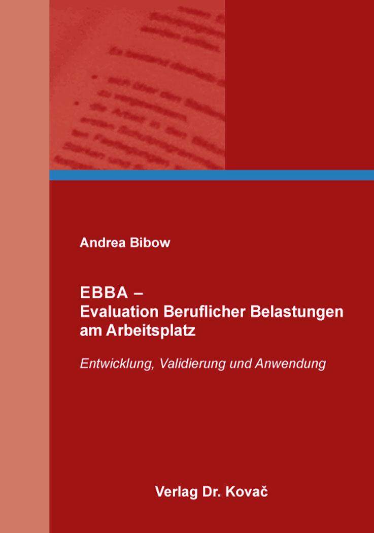 Cover: EBBA – Evaluation Beruflicher Belastungen amArbeitsplatz