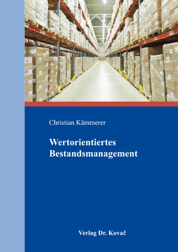 Cover: Wertorientiertes Bestandsmanagement