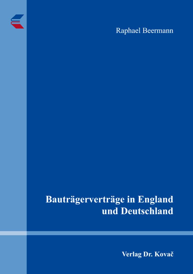 Cover: Bauträgerverträge in England und Deutschland