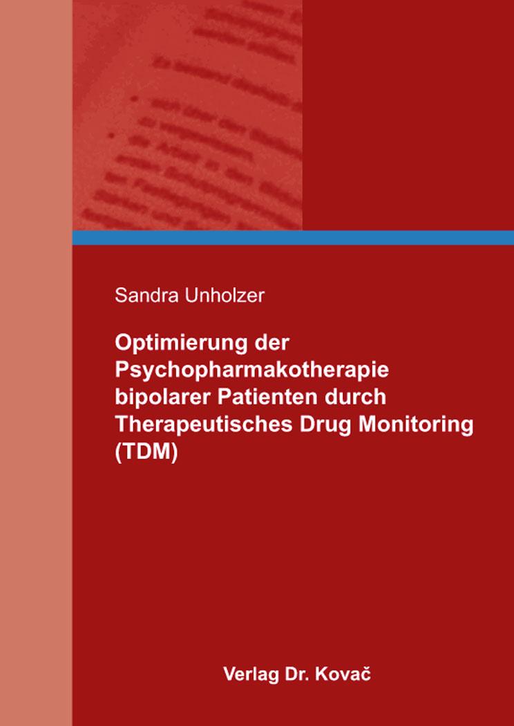 Cover: Optimierung der Psychopharmakotherapie bipolarer Patienten durch Therapeutisches Drug Monitoring (TDM)