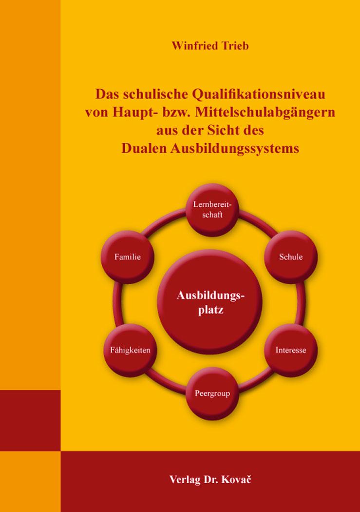 Cover: Das schulische Qualifikationsniveau von Haupt- bzw. Mittelschulabgängern aus der Sicht des Dualen Ausbildungssystems