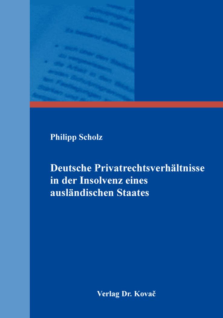 Cover: Deutsche Privatrechtsverhältnisse in der Insolvenz eines ausländischen Staates