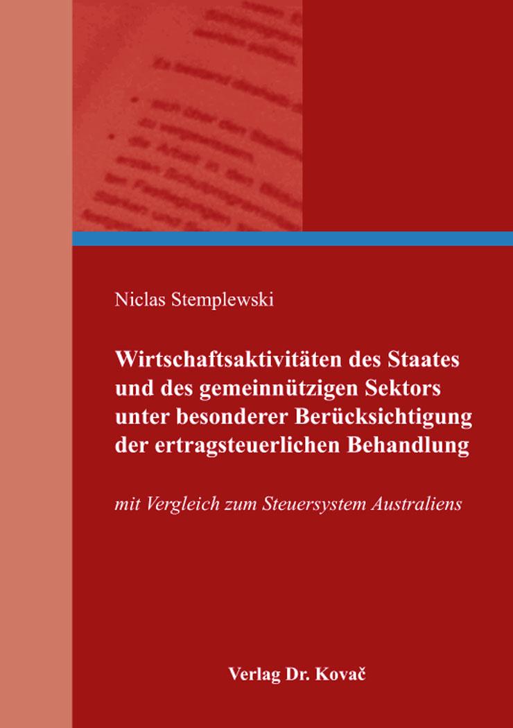 Cover: Wirtschaftsaktivitäten des Staates und des gemeinnützigen Sektors unter besonderer Berücksichtigung der ertragsteuerlichen Behandlung