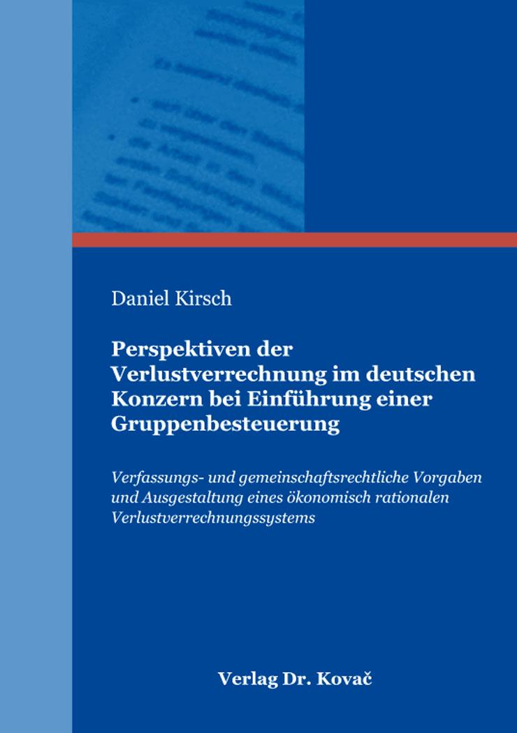 Cover: Perspektiven der Verlustverrechnung im deutschen Konzern bei Einführung einer Gruppenbesteuerung