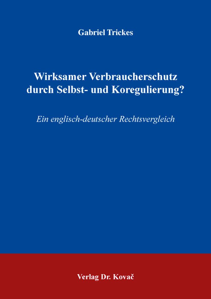 Cover: Wirksamer Verbraucherschutz durch Selbst- und Koregulierung?