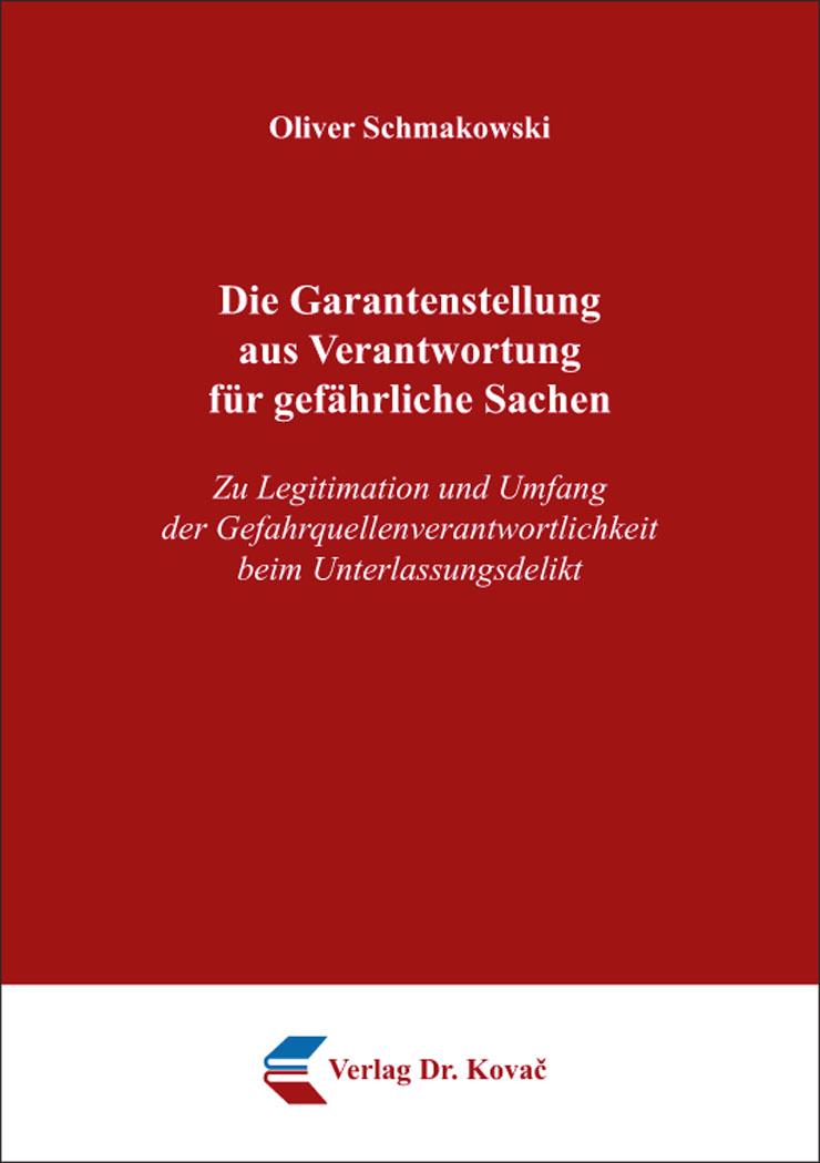 Cover: Die Garantenstellung aus Verantwortung für gefährliche Sachen