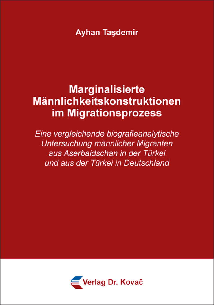 Cover: Marginalisierte Männlichkeitskonstruktionen im Migrationsprozess
