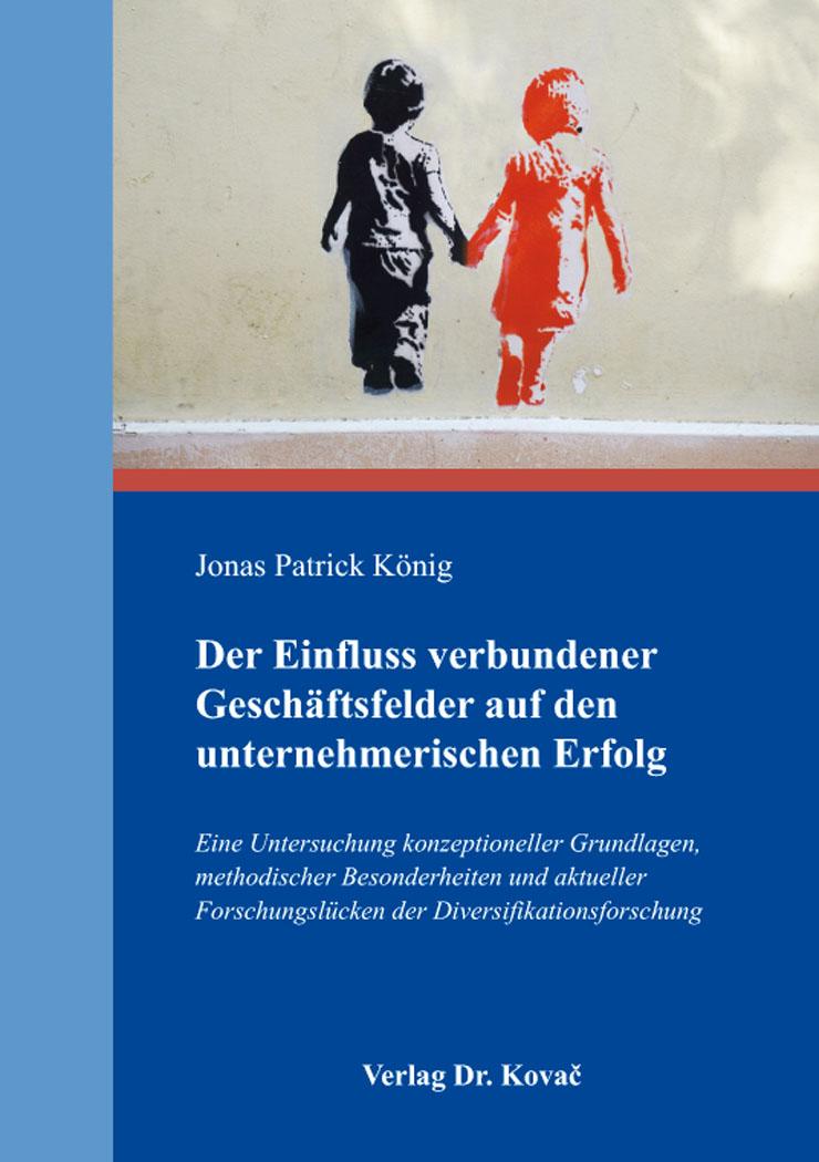 Cover: Der Einfluss verbundener Geschäftsfelder auf den unternehmerischen Erfolg