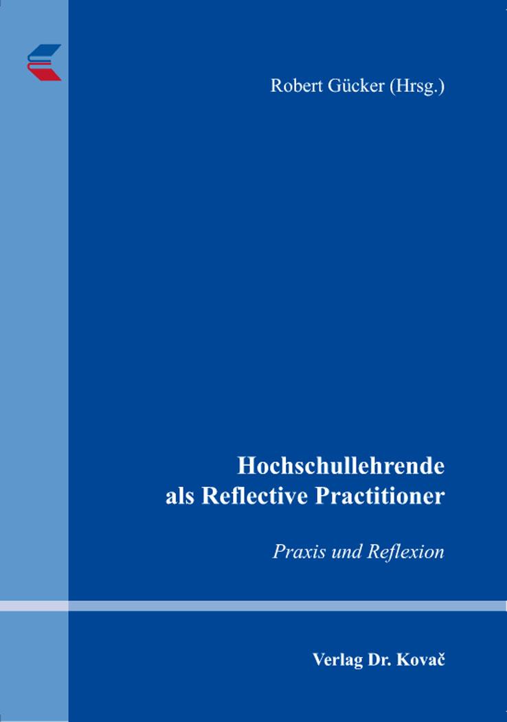 Cover: Hochschullehrende als Reflective Practitioner