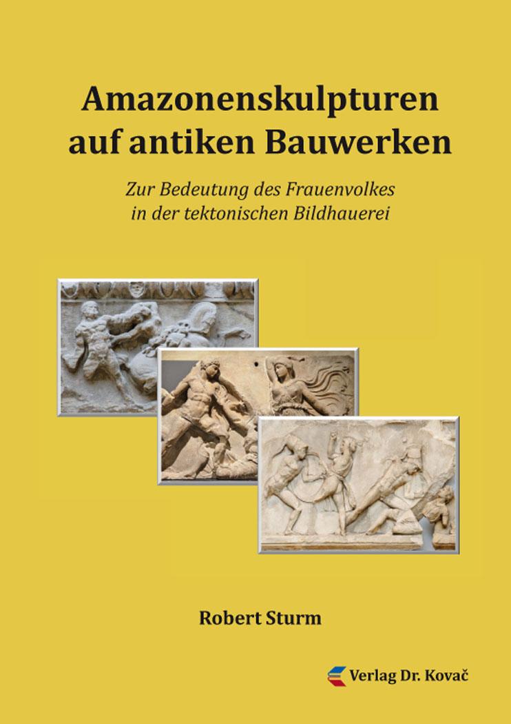 Cover: Amazonenskulpturen auf antiken Bauwerken