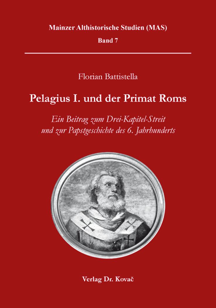 Cover: Pelagius I. und der Primat Roms