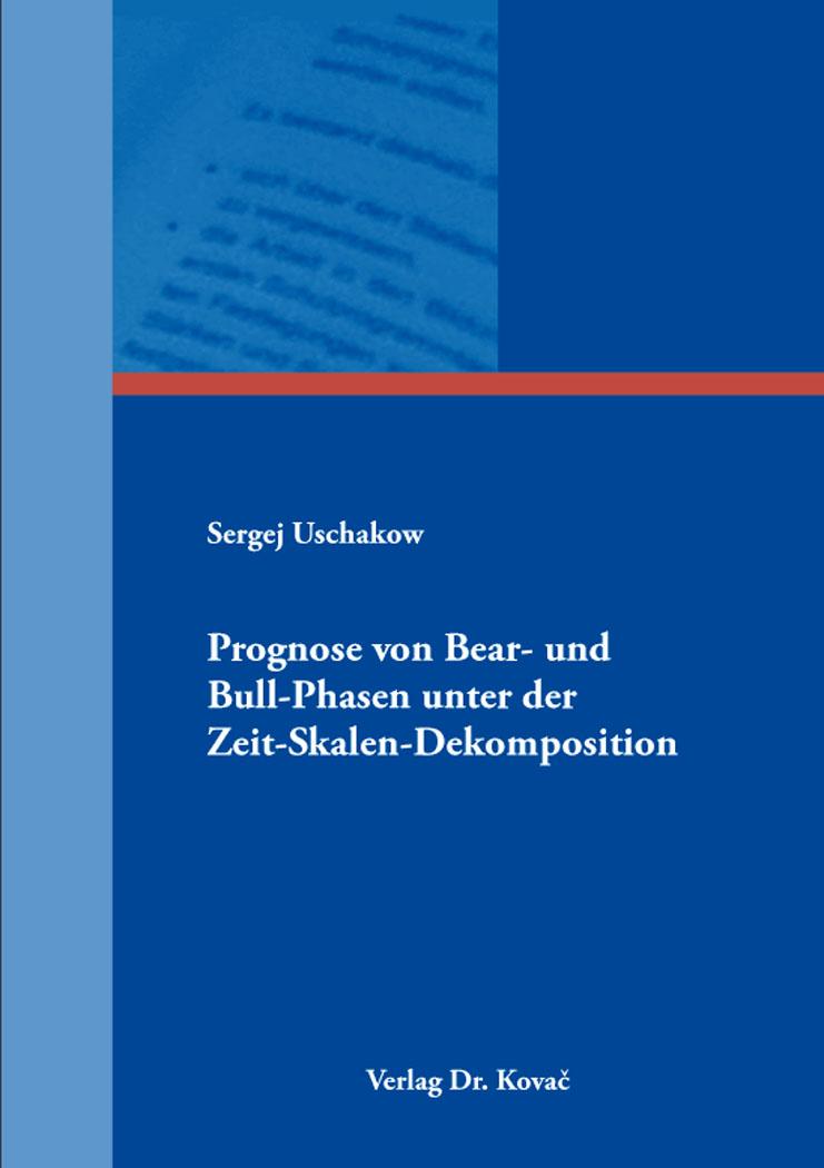 Cover: Prognose von Bear- und Bull-Phasen unter der Zeit-Skalen-Dekomposition