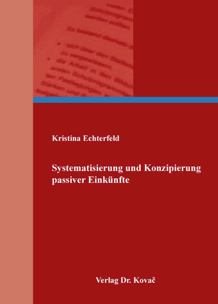 Cover: Systematisierung und Konzipierung passiver Einkünfte