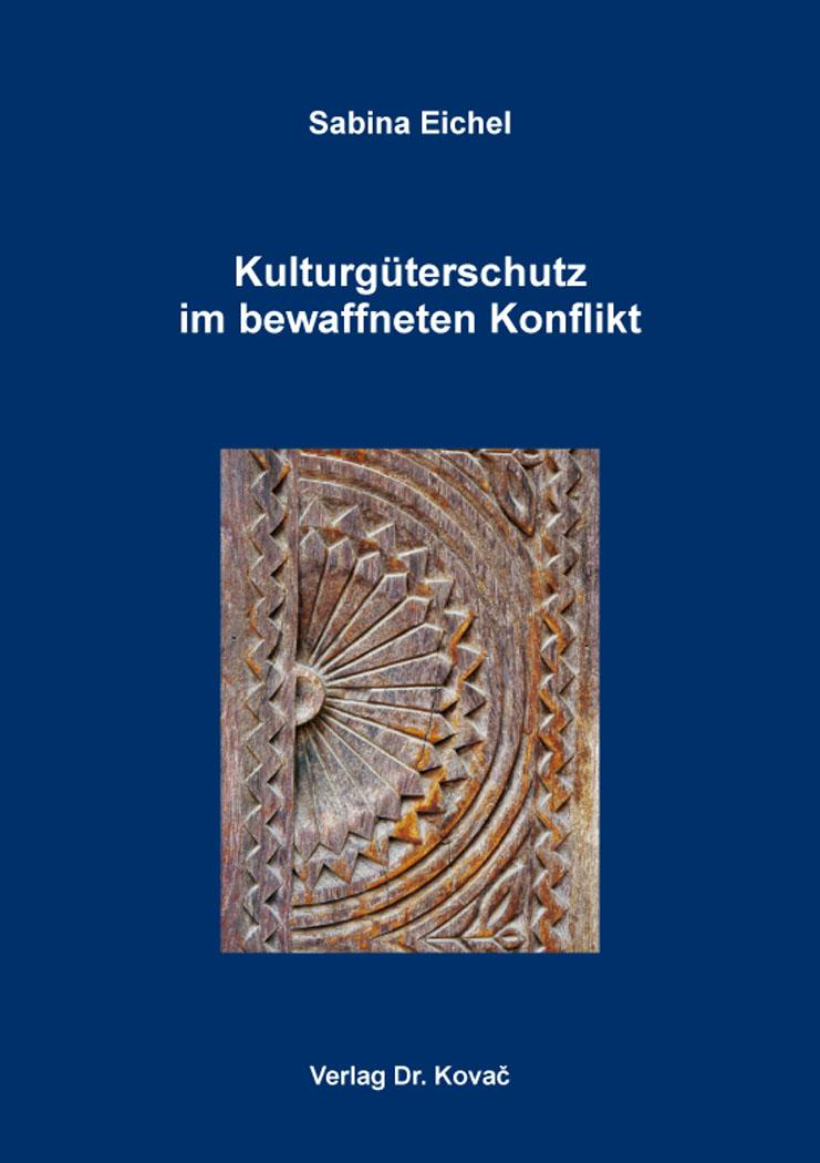 Cover: Kulturgüterschutz im bewaffneten Konflikt