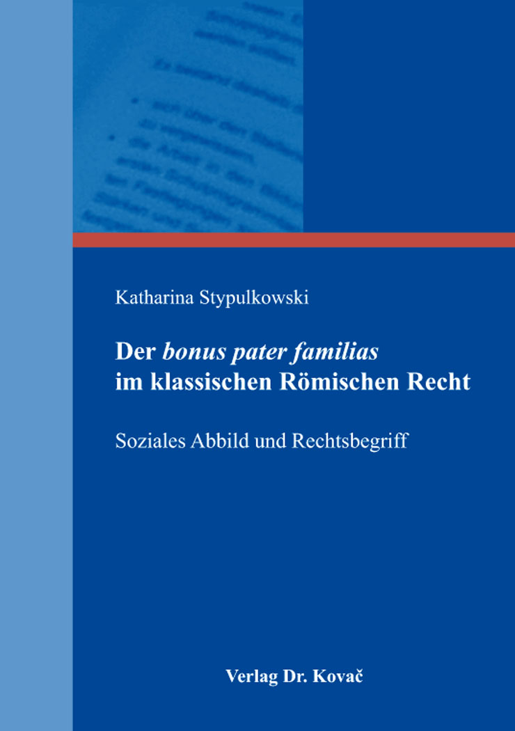 Cover: Der bonus pater familias im klassischen Römischen Recht