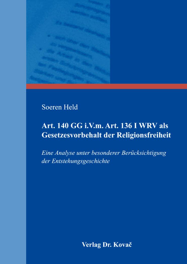 Cover: Art. 140 GG i.V.m. Art. 136 I WRV als Gesetzesvorbehalt der Religionsfreiheit