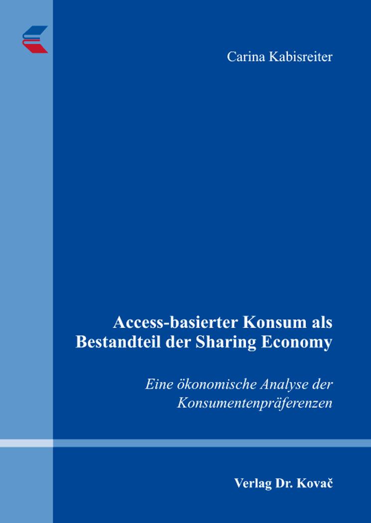 Cover: Access-basierter Konsum als Bestandteil der Sharing Economy