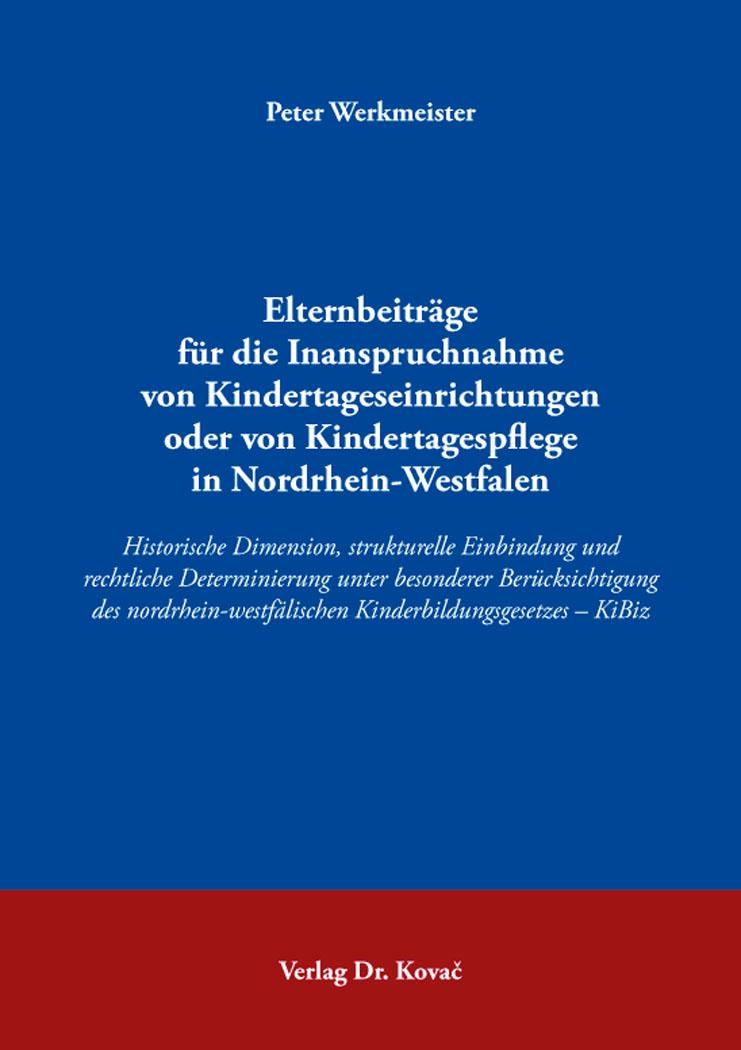 Cover: Elternbeiträge für die Inanspruchnahme von Kindertageseinrichtungen oder von Kindertagespflege in Nordrhein-Westfalen