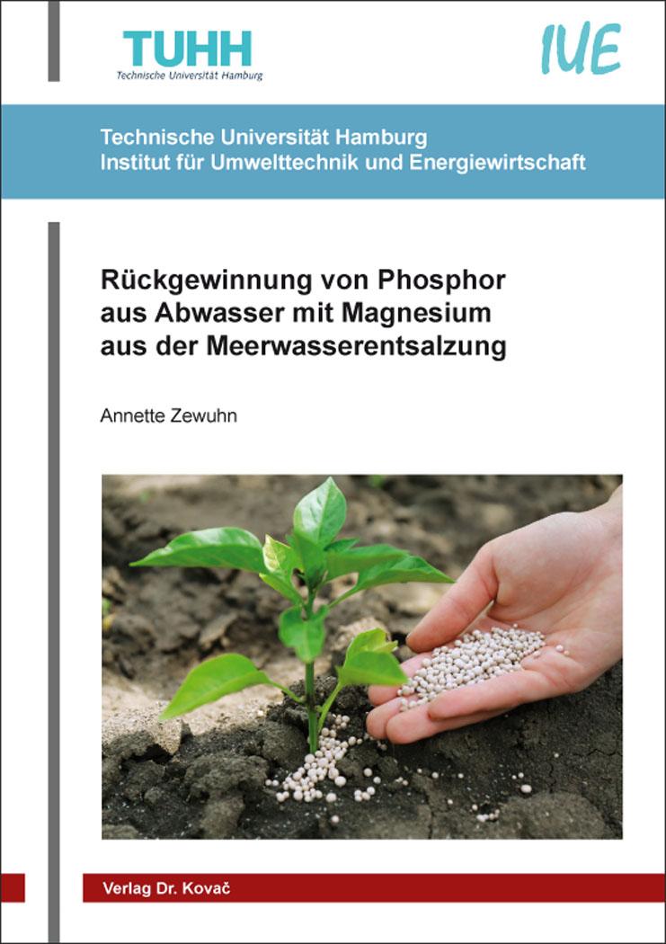Cover: Rückgewinnung von Phosphor aus Abwasser mit Magnesium aus der Meerwasserentsalzung