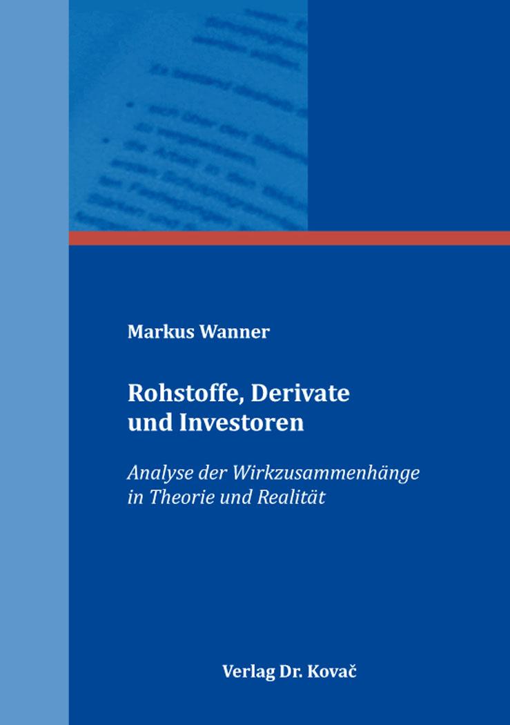 Cover: Rohstoffe, Derivate und Investoren