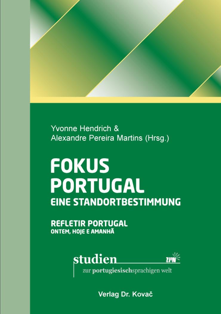 Cover: Fokus Portugal: Eine Standortbestimmung / Refletir Portugal: Ontem, Hoje e Amanhã